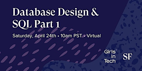Girls in Tech SF Presents: Database Design & SQL Part 1 tickets