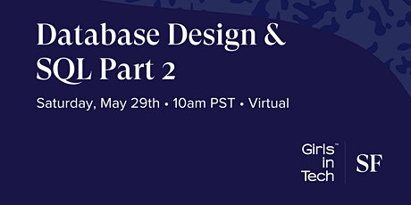 Girls in Tech SF Presents: Database Design & SQL Part 2 tickets