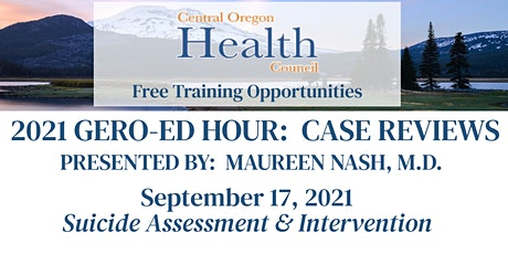 Gero-Ed Hour:  Case Review - Suicide Assessment & Intervention tickets