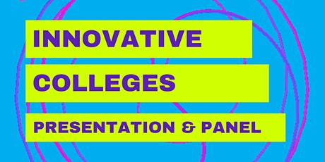 Innovative Colleges Presentation & Panel tickets