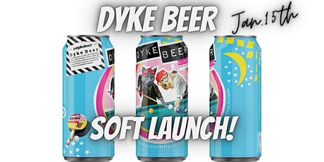 Dyke Beer Winter Soft Launch! tickets