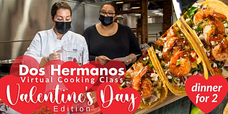 Dos Hermanos Valentine's Day Virtual Cooking Class tickets