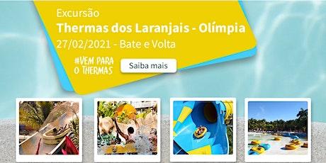 Excursão Thermas dos Laranjais Olímpia Bate e Volta 27/02/2021 ingressos