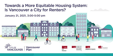 Towards a More Equitable Housing System: Is Vancouver a City for Renters? tickets