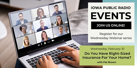 Wednesday Webinar Series: Do You Have Right-Sized Insurance For Your Home? tickets