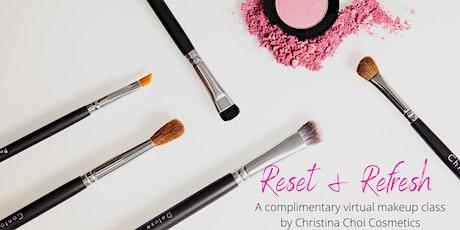 """Reset & Refresh"" complimentary makeup class tickets"