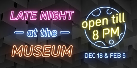 Late Night at the Barrick Museum- Feb. 5th tickets