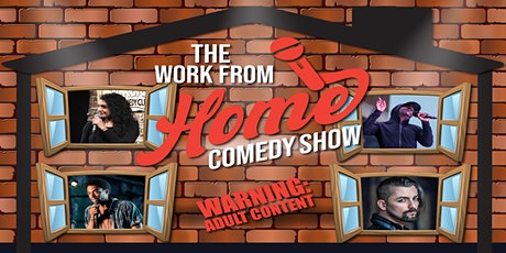 The Work From Home Comedy Show tickets