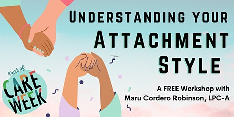 Understanding Your Relationship Attachment Style: Discussion and Workshop tickets