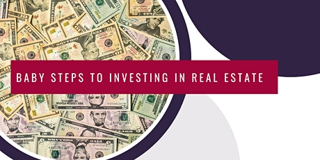 Baby Steps to Investing in Real Estate Workshop tickets