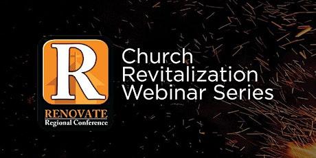 Church Revitalization Webinar Series (Online) tickets
