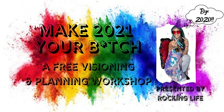 Make 2021 Your B*tch: Visioning and Planning Workshop tickets