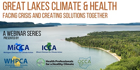 Great Lakes Climate and Health: Facing Crisis & Creating Solutions Together tickets