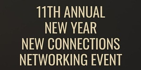 11TH ANnual  NEw Year  New Connections networking event tickets