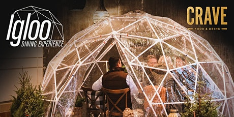 Igloo Dining Experience-  CRAVE  (Roseville) tickets