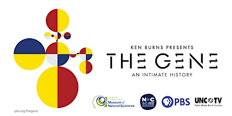 Ken Burns'  THE GENE  Screening and Panel Discussion tickets