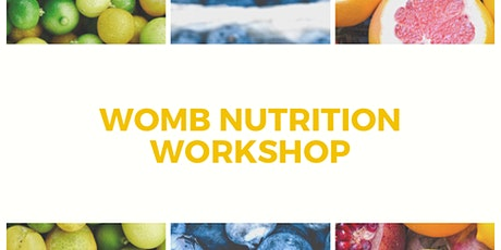 WOMB NUTRITION WORKSHOP tickets