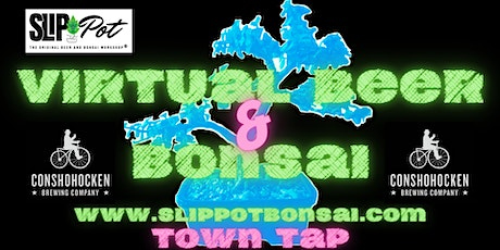 Virtual Beer and Bonsai at Town Tap tickets