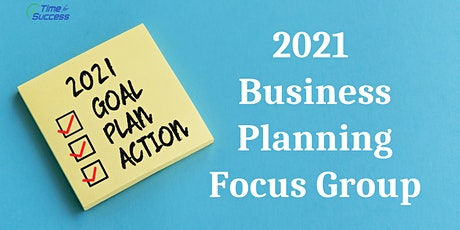 2021 Business Planning Focus Group tickets