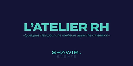 L'Atelier RH by Shawiri billets
