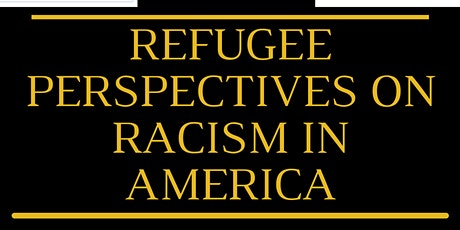 Refugee Perspectives on Racism in America tickets