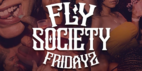 Fly Society Fridayz tickets