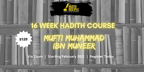 Weekly Hadith Class with Mufti Muhammed ibn Muneer - Hadith Disciple tickets