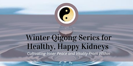Qigong for Happy, Healthy Kidneys tickets