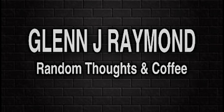 Glenn J. Raymond (Random Thoughts & Coffee) Stamford CT.  4/17 tickets