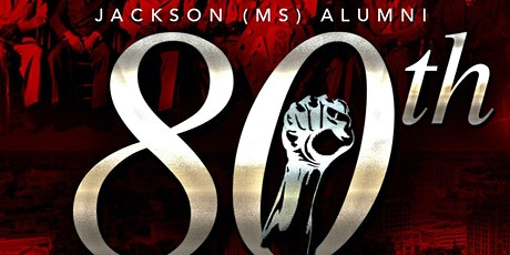 JACKSON (MS) ALUMNI  80TH ANNIVERSARY CHARTER DAY CELEBRATION tickets