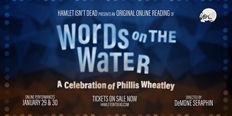 Words on the Water: A Celebration of Phillis Wheatley tickets