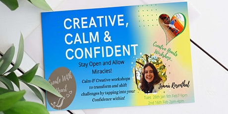 Creative, Calm and Confident.. Open up and Allow Miracles! tickets