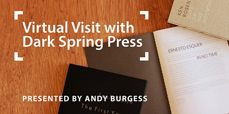 Virtual Visit to Dark Spring Press with Andy Burgess tickets