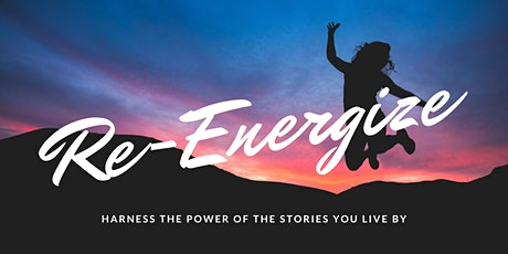 Re-Energize: Harness the Power Of The Stories You Live By tickets