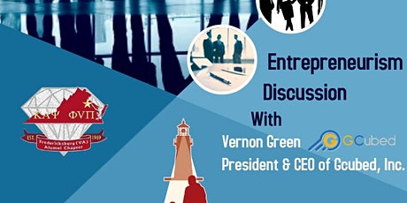 Entrepreneurism Discussion with Vernon Green, CEO of Gcubed, Inc! tickets