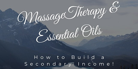 Massage Therapy & Essential Oils - How to Build a Secondary Income! tickets