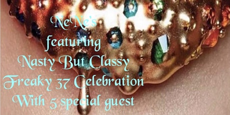 Nasty But Classy 37th Celebration featuring 5 sexy Entertainers tickets