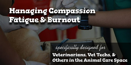 Facing Compassion Fatigue in the Veterinary Field tickets