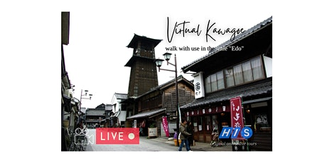 【Virtual Live】Walk through Kawagoe - Historical Edo Town tickets