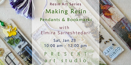 Making Resin Pendants  & Bookmarks with Elmira - Jan 23, 10:00 am -12:00 pm tickets