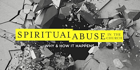 Spiritual Abuse in the Church: Why and How It Happens tickets