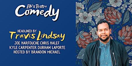 Elle's Bistro Comedy: Travis Lindsay tickets