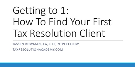 Tax Resolution Marketing: How To Find Your First Tax Resolution Client tickets