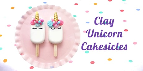 60min Sculpt Clay Unicorn Cakesicle Pops Lesson @4PM  (Ages 4+) tickets