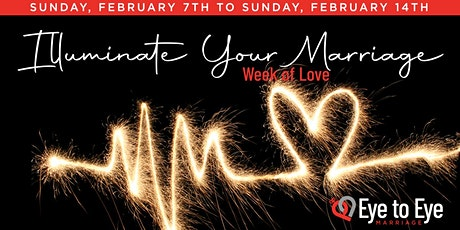 Illuminate Your Marriage - Week of Love tickets