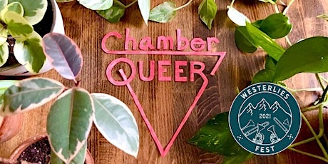 Westerlies Fest 2021 - ChamberQUEER tickets