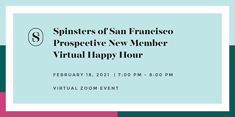Spinsters of San Francisco Prospective New Member Virtual Happy Hour tickets