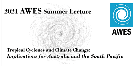 2021 AWES Summer Lecture - Tropical Cyclones and Climate Change tickets