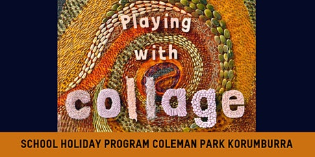 Playing with Collage at Coleman Park with Korumburra Library tickets