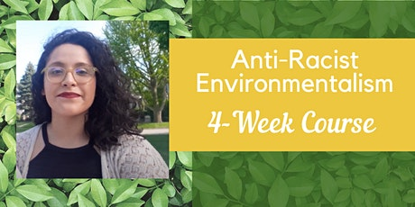Anti-Racist Environmentalism - 4-Week Course tickets